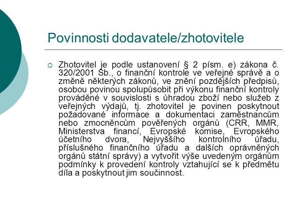 Povinnosti dodavatele/zhotovitele  Zhotovitel je podle ustanovení § 2 písm.