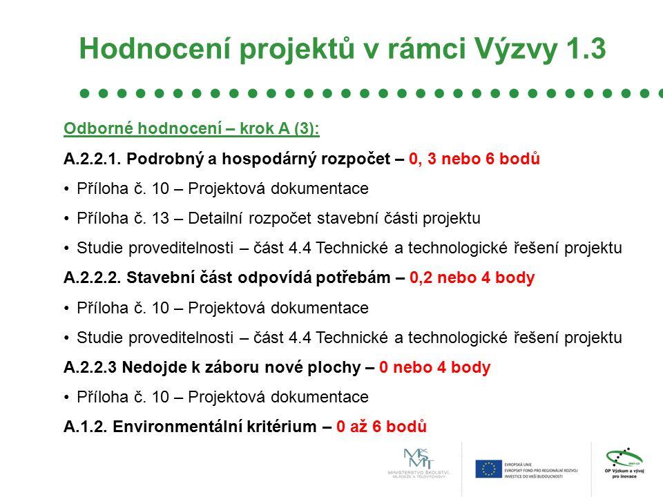 Hodnocení projektů v rámci Výzvy 1.3 Odborné hodnocení – krok A (3): A.2.2.1.