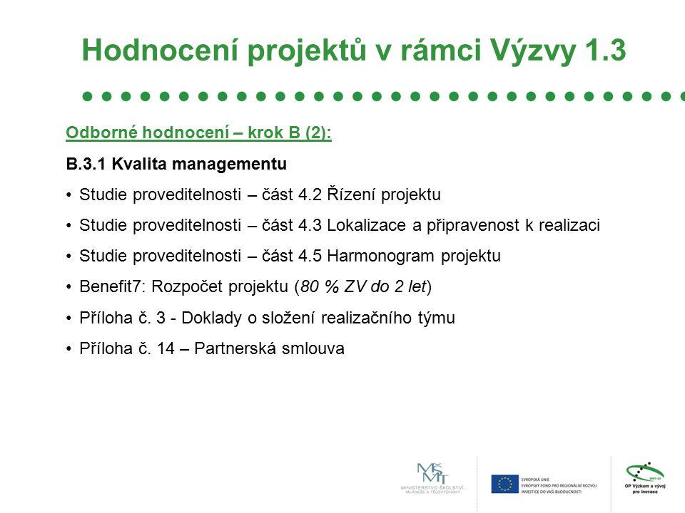 Hodnocení projektů v rámci Výzvy 1.3 Odborné hodnocení – krok B (2): B.3.1 Kvalita managementu Studie proveditelnosti – část 4.2 Řízení projektu Studi