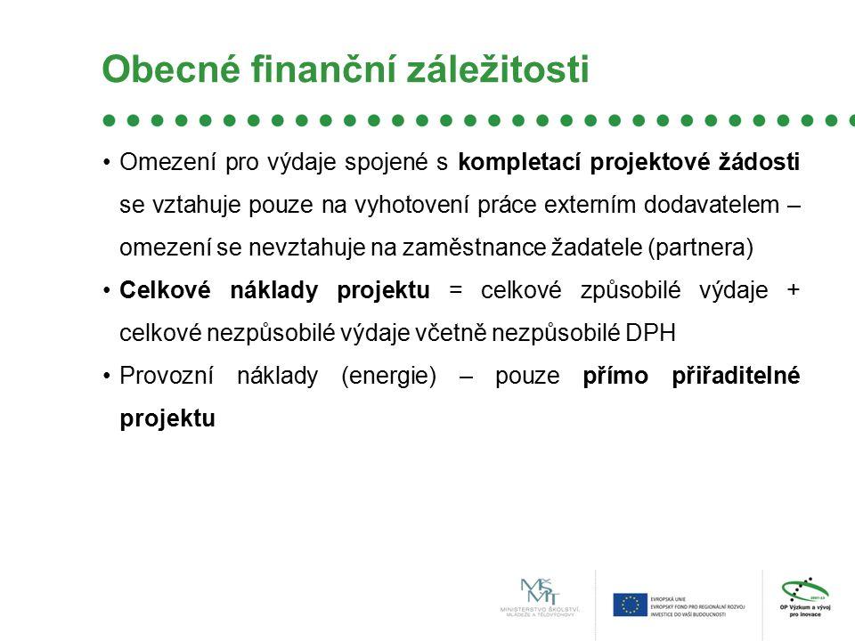 Obecné finanční záležitosti Omezení pro výdaje spojené s kompletací projektové žádosti se vztahuje pouze na vyhotovení práce externím dodavatelem – omezení se nevztahuje na zaměstnance žadatele (partnera) Celkové náklady projektu = celkové způsobilé výdaje + celkové nezpůsobilé výdaje včetně nezpůsobilé DPH Provozní náklady (energie) – pouze přímo přiřaditelné projektu