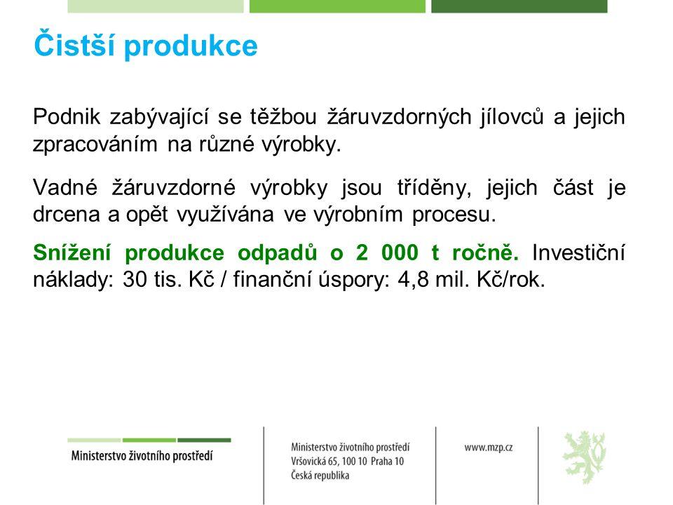 Čistší produkce Podnik zabývající se těžbou žáruvzdorných jílovců a jejich zpracováním na různé výrobky.