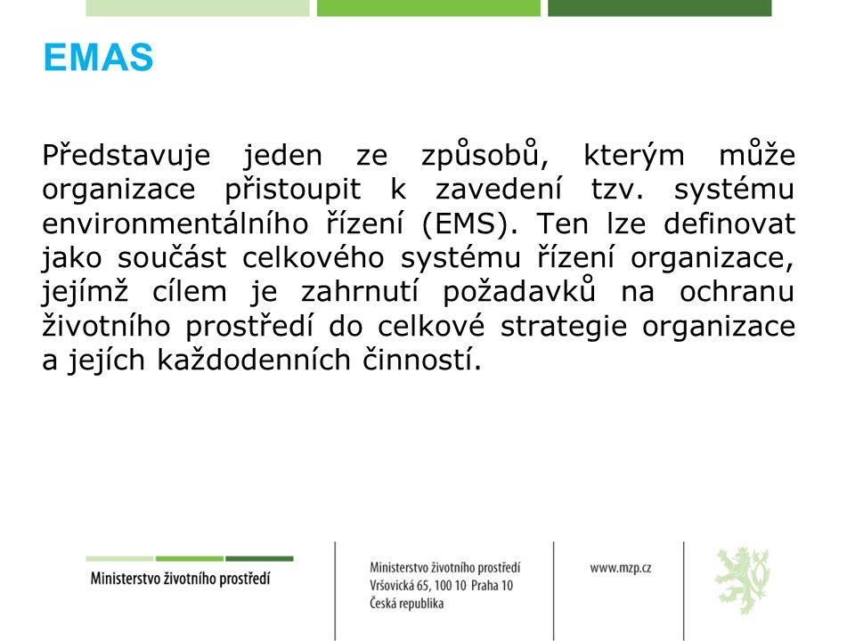 EMAS Představuje jeden ze způsobů, kterým může organizace přistoupit k zavedení tzv.