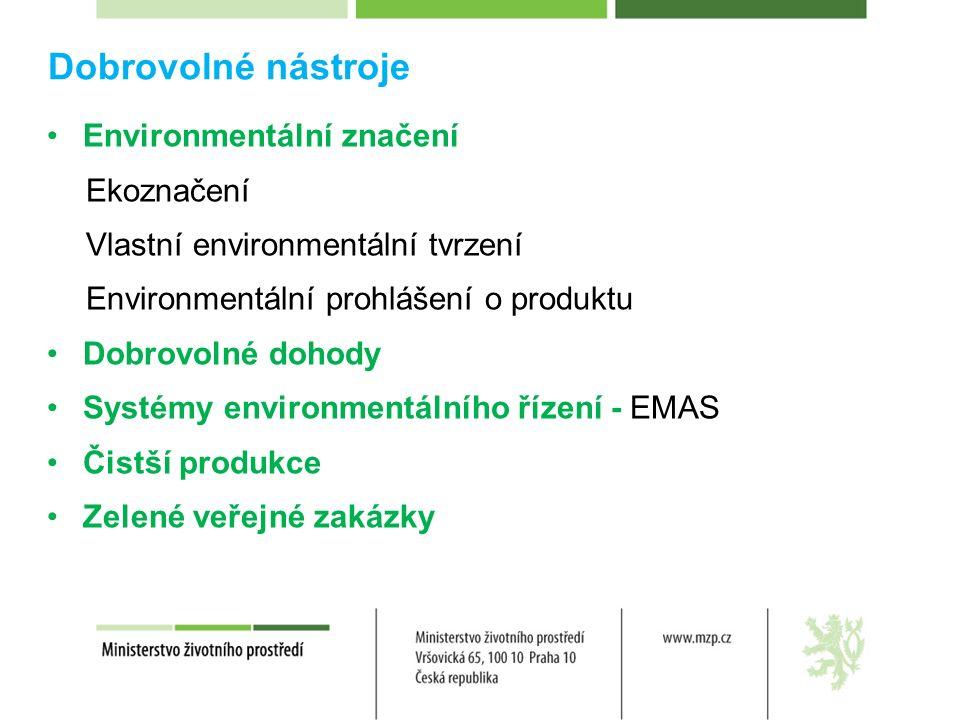 Dobrovolné nástroje Environmentální značení Ekoznačení Vlastní environmentální tvrzení Environmentální prohlášení o produktu Dobrovolné dohody Systémy environmentálního řízení - EMAS Čistší produkce Zelené veřejné zakázky