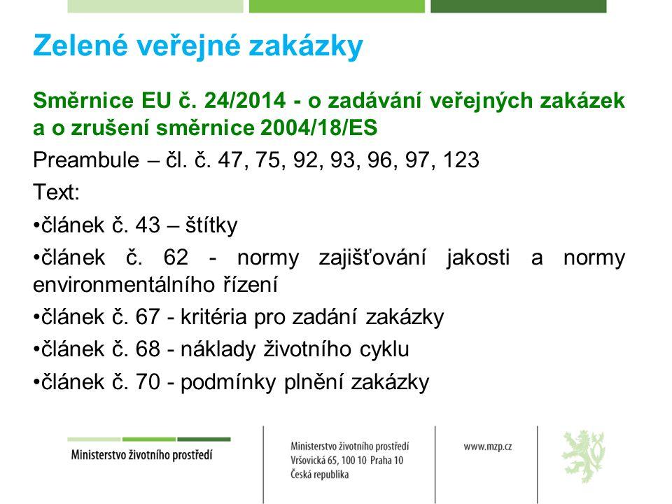 Zelené veřejné zakázky Požadavek: na využití recyklovaných materiálů (např.