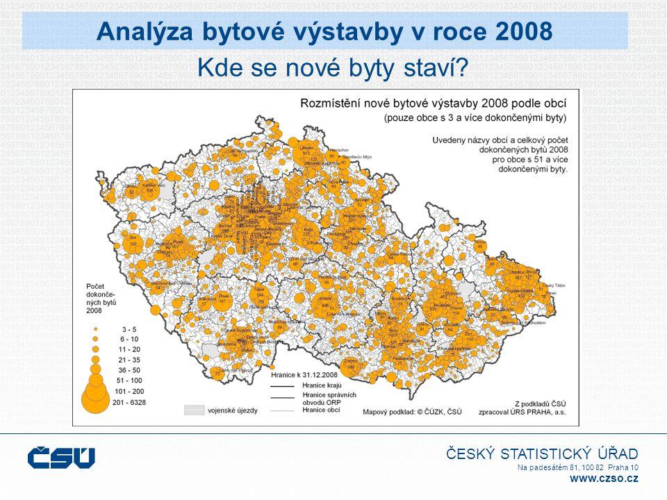 ČESKÝ STATISTICKÝ ÚŘAD Na padesátém 81, 100 82 Praha 10 www.czso.cz Analýza bytové výstavby v roce 2008 Kde se nové byty staví?