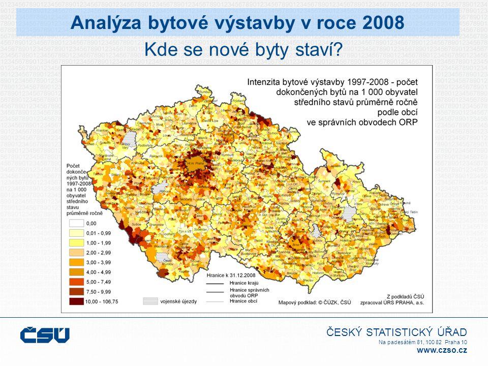 ČESKÝ STATISTICKÝ ÚŘAD Na padesátém 81, 100 82 Praha 10 www.czso.cz Analýza bytové výstavby v roce 2008 Kde se nové byty staví