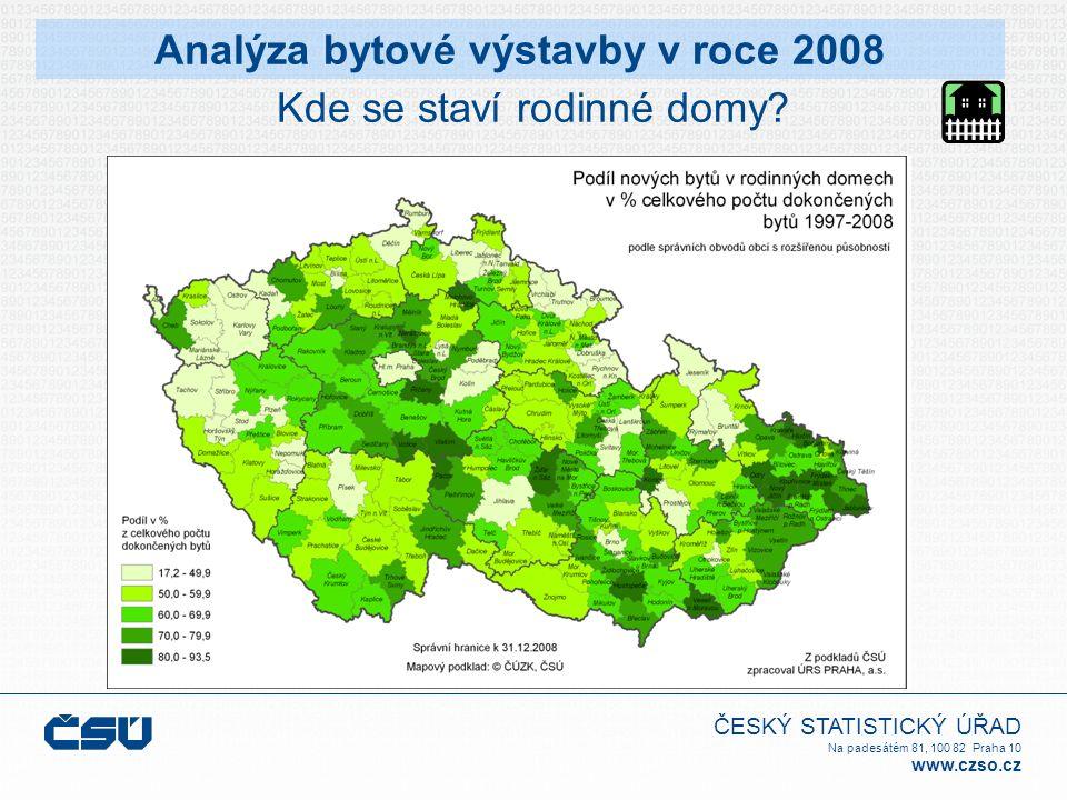 ČESKÝ STATISTICKÝ ÚŘAD Na padesátém 81, 100 82 Praha 10 www.czso.cz Kde se staví rodinné domy? Analýza bytové výstavby v roce 2008