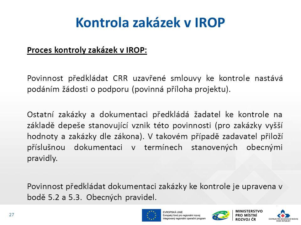 Proces kontroly zakázek v IROP: Povinnost předkládat CRR uzavřené smlouvy ke kontrole nastává podáním žádosti o podporu (povinná příloha projektu).