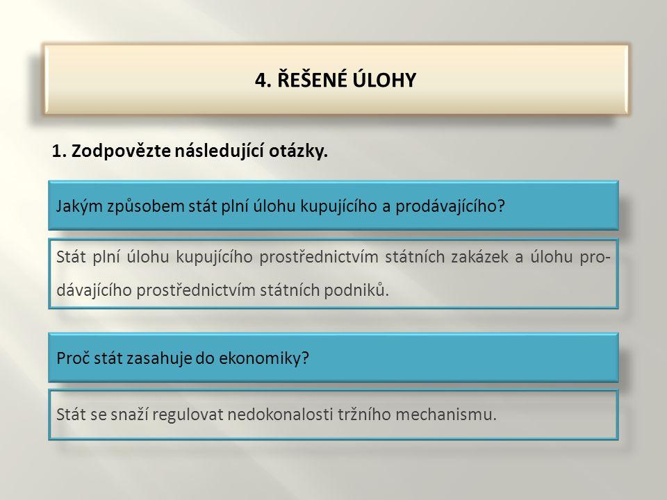 4.ŘEŠENÉ ÚLOHY 1. Zodpovězte následující otázky.