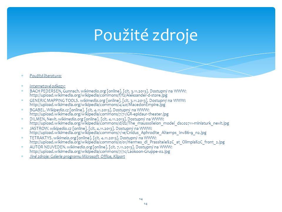 14  Použitá literatura:  Internetové odkazy:  BACH PEDERSEN, Gunnach. wikimedia.org [online]. [cit. 3.11.2013]. Dostupný na WWW: http://upload.wiki