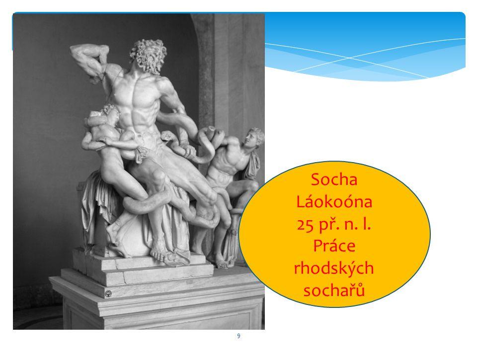 9 Socha Láokoóna 25 př. n. l. Práce rhodských sochařů