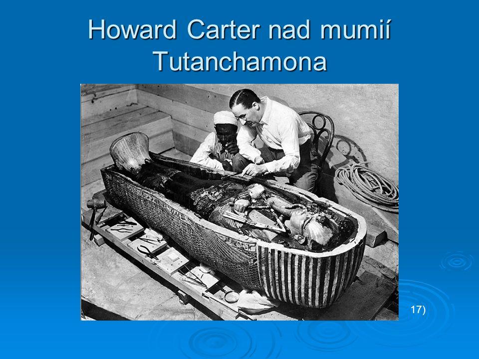 Howard Carter nad mumií Tutanchamona 17)