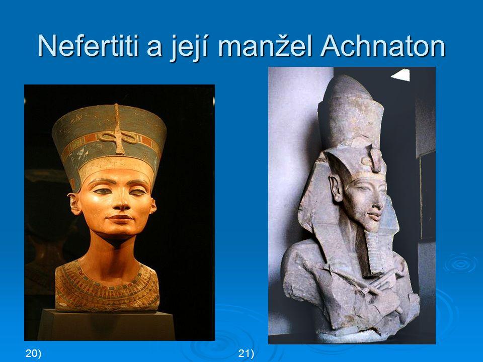 Nefertiti a její manžel Achnaton 20)21)