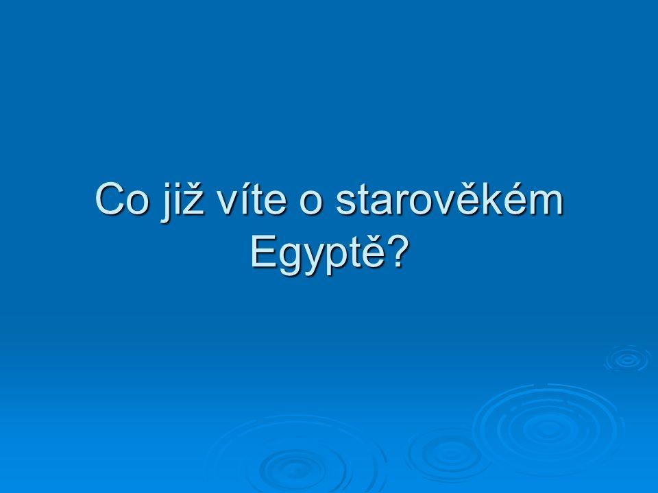 Co již víte o starověkém Egyptě?