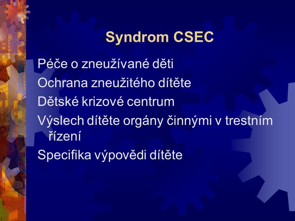 Syndrom CSEC Péče o zneužívané děti Ochrana zneužitého dítěte Dětské krizové centrum Výslech dítěte orgány činnými v trestním řízení Specifika výpovědi dítěte