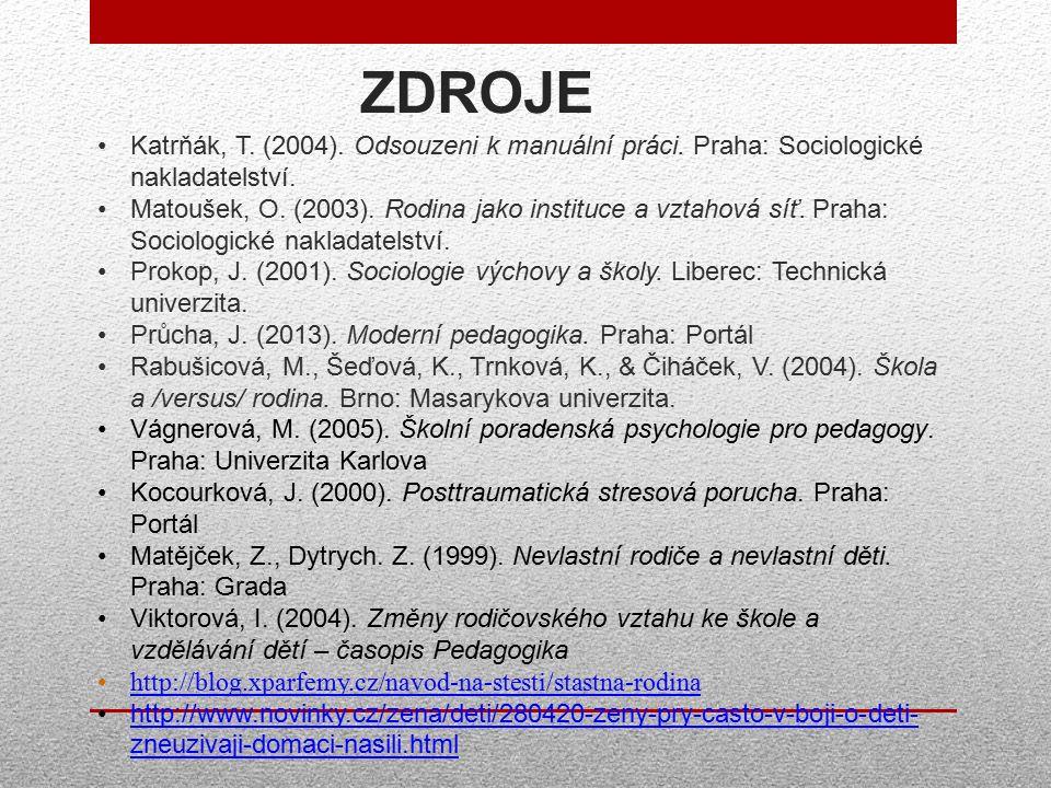 ZDROJE Katrňák, T. (2004). Odsouzeni k manuální práci.