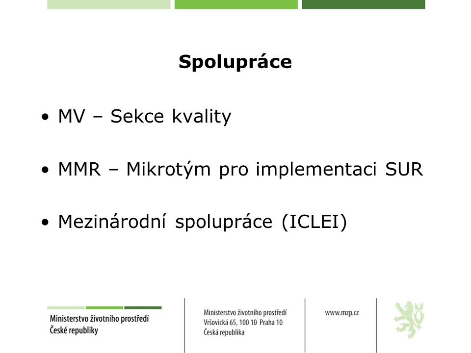 Spolupráce MV – Sekce kvality MMR – Mikrotým pro implementaci SUR Mezinárodní spolupráce (ICLEI)