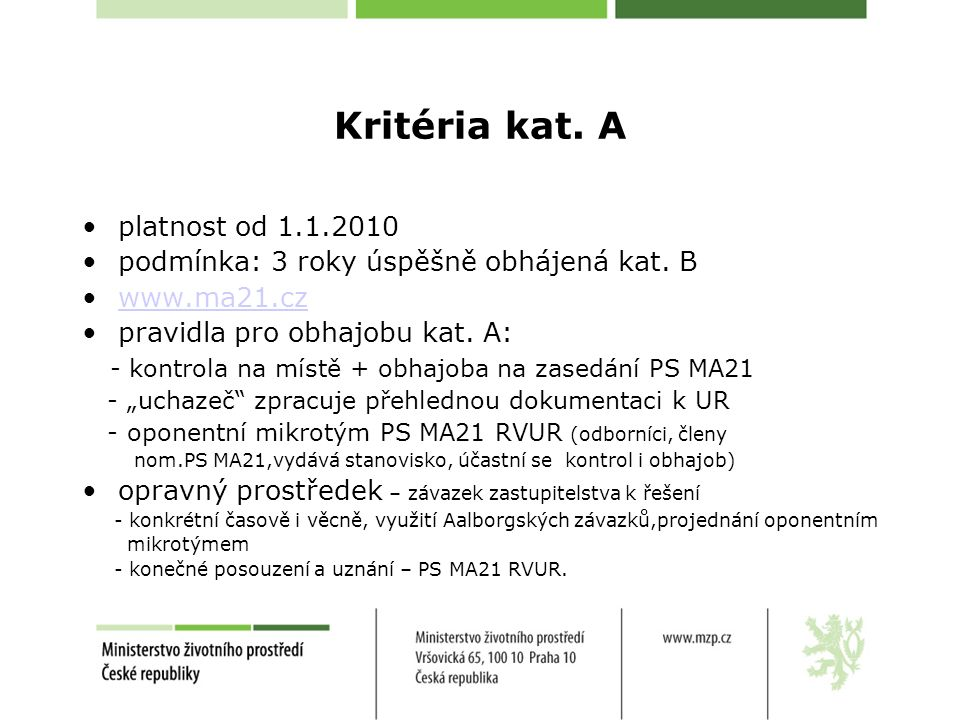 Kritéria kat. A platnost od 1.1.2010 podmínka: 3 roky úspěšně obhájená kat.