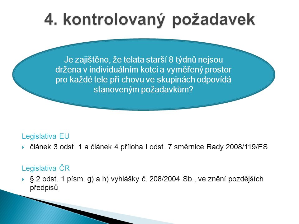 Legislativa EU  článek 3 odst. 1 a článek 4 příloha I odst.