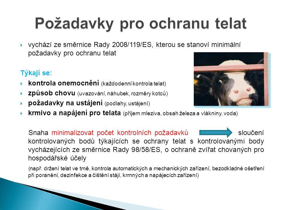 Bude provedena kontrola údajů ve stájovém registru zvířat a dále bude provedena kontrola namátkově vybraných kotců, zda telata starší 8 týdnů nejsou držena v době kontroly v individuálním kotci.