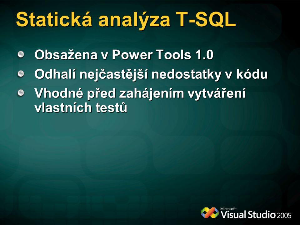 Statická analýza T-SQL Obsažena v Power Tools 1.0 Odhalí nejčastější nedostatky v kódu Vhodné před zahájením vytváření vlastních testů