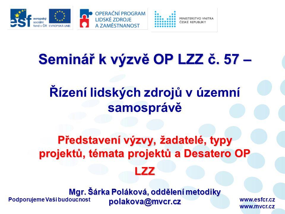 Podporujeme Vaši budoucnostwww.esfcr.cz www.mvcr.cz Děkujeme za pozornost