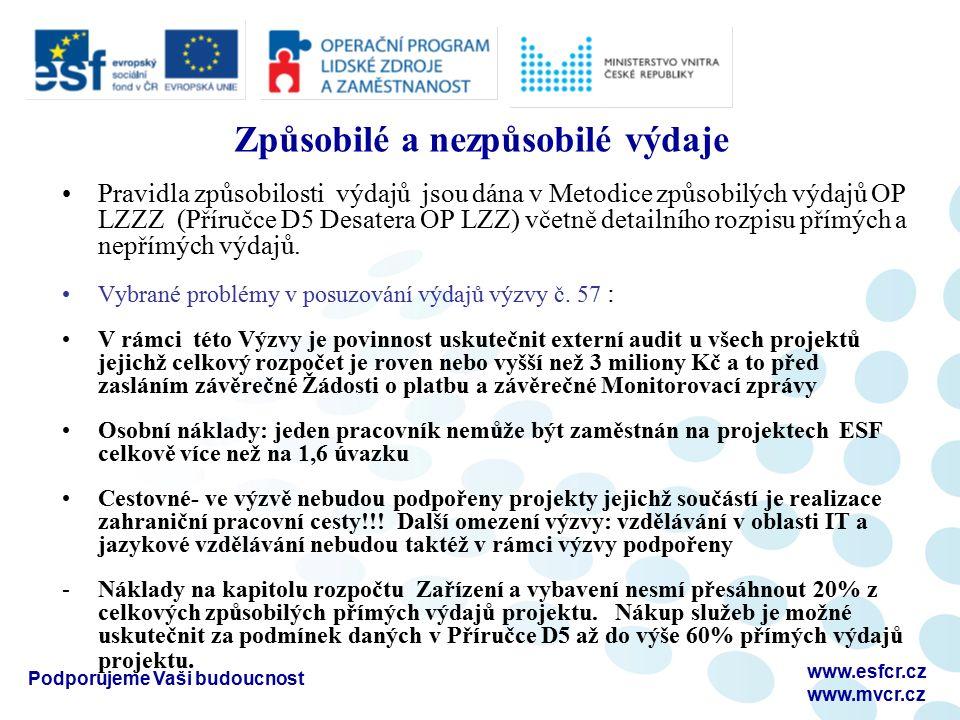 Podporujeme Vaši budoucnost www.esfcr.cz www.mvcr.cz Způsobilé a nezpůsobilé výdaje Pravidla způsobilosti výdajů jsou dána v Metodice způsobilých výdajů OP LZZZ (Příručce D5 Desatera OP LZZ) včetně detailního rozpisu přímých a nepřímých výdajů.