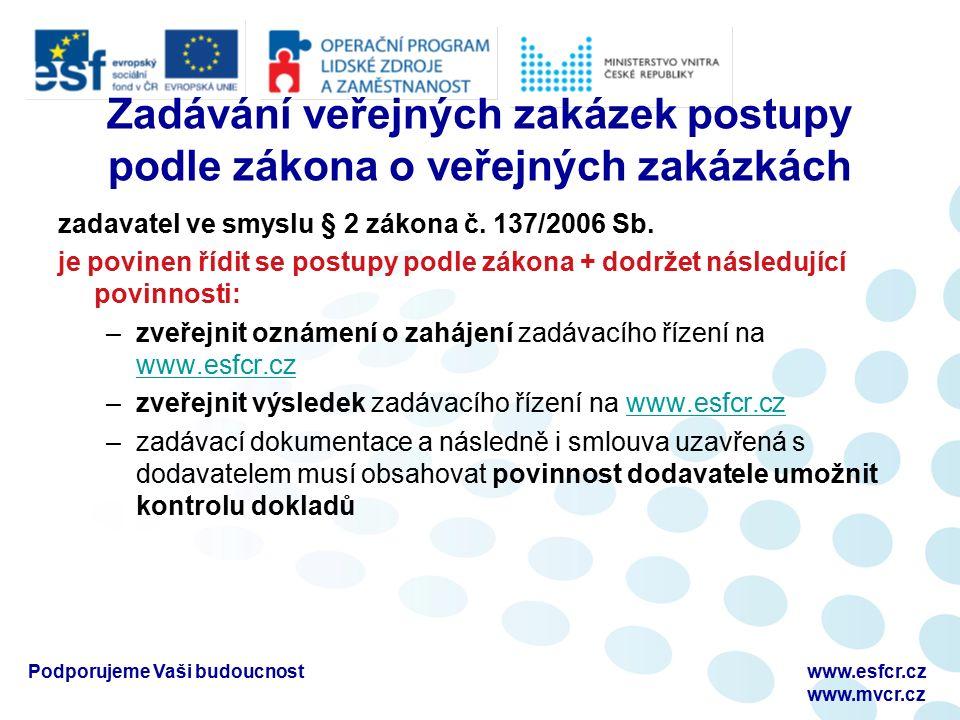 Zadávání veřejných zakázek postupy podle zákona o veřejných zakázkách zadavatel ve smyslu § 2 zákona č.