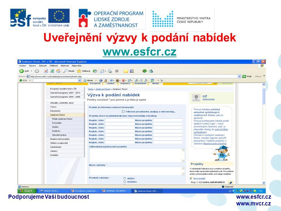 Uveřejnění výzvy k podání nabídek www.esfcr.cz www.esfcr.cz Podporujeme Vaši budoucnostwww.esfcr.cz www.mvcr.cz