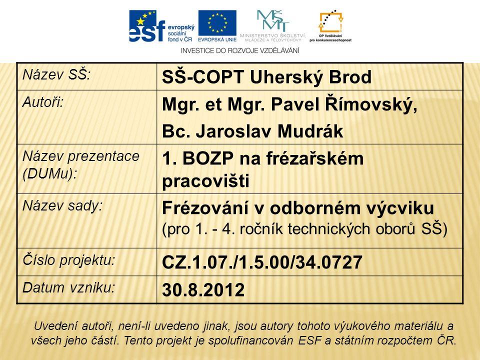 Název SŠ: SŠ-COPT Uherský Brod Autoři: Mgr. et Mgr.