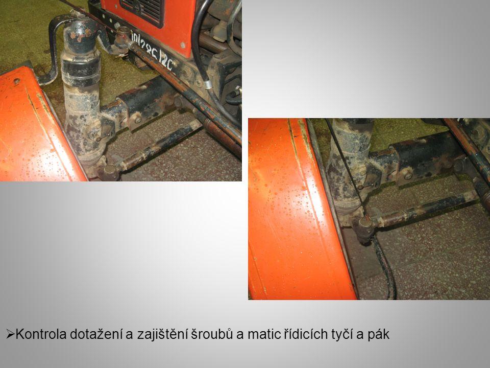  Kontrola dotažení a zajištění šroubů a matic řídicích tyčí a pák