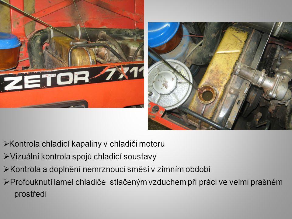  Kontrola chladicí kapaliny v chladiči motoru  Vizuální kontrola spojů chladicí soustavy  Kontrola a doplnění nemrznoucí směsí v zimním období  Pr