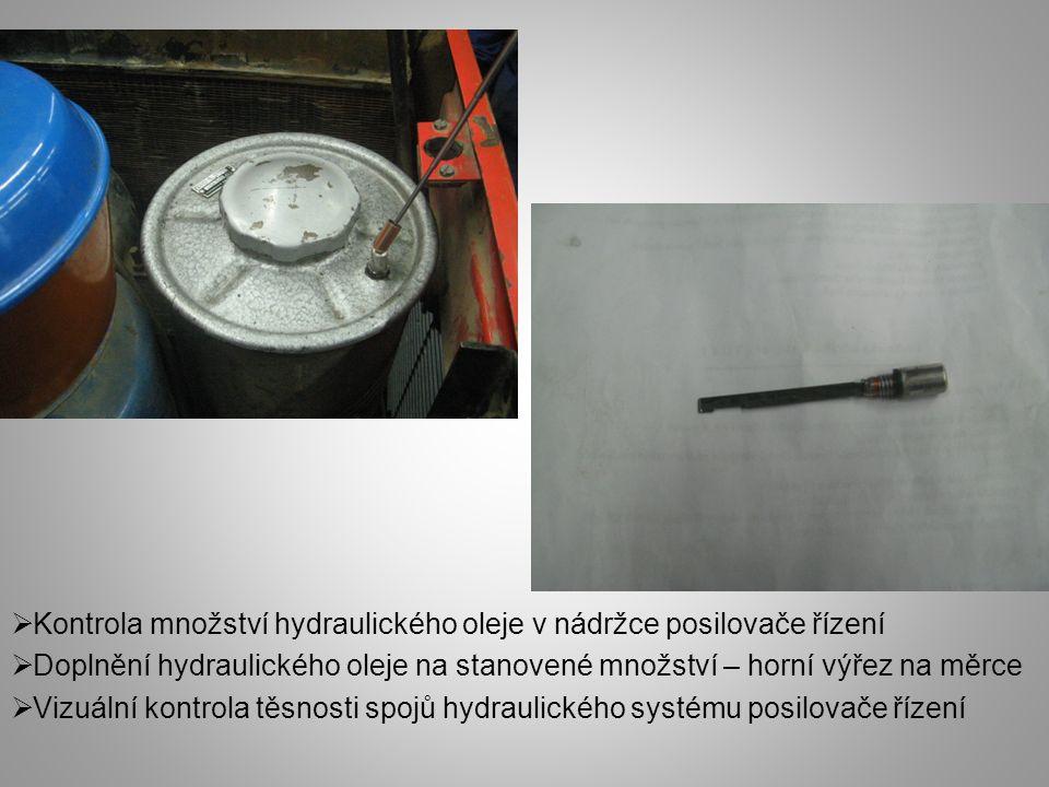 Kontrola množství hydraulického oleje v nádržce posilovače řízení  Doplnění hydraulického oleje na stanovené množství – horní výřez na měrce  Vizu