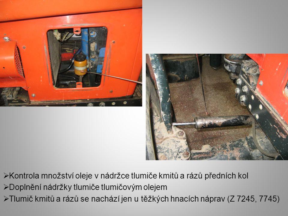  Kontrola množství oleje v nádržce tlumiče kmitů a rázů předních kol  Doplnění nádržky tlumiče tlumičovým olejem  Tlumič kmitů a rázů se nachází jen u těžkých hnacích náprav (Z 7245, 7745)