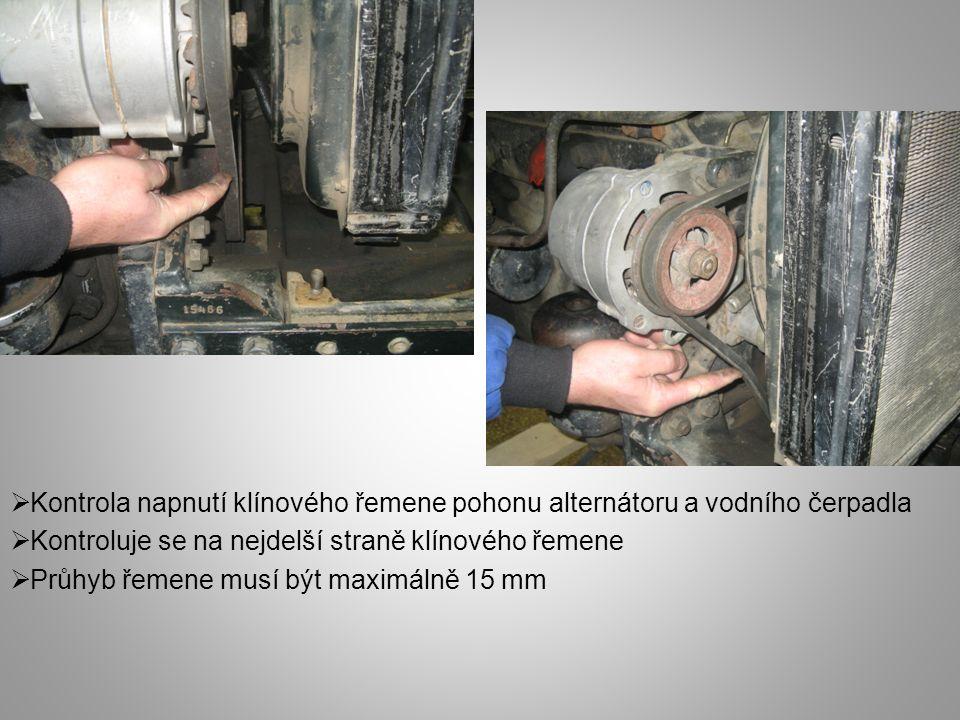  Kontrola napnutí klínového řemene pohonu alternátoru a vodního čerpadla  Kontroluje se na nejdelší straně klínového řemene  Průhyb řemene musí být maximálně 15 mm