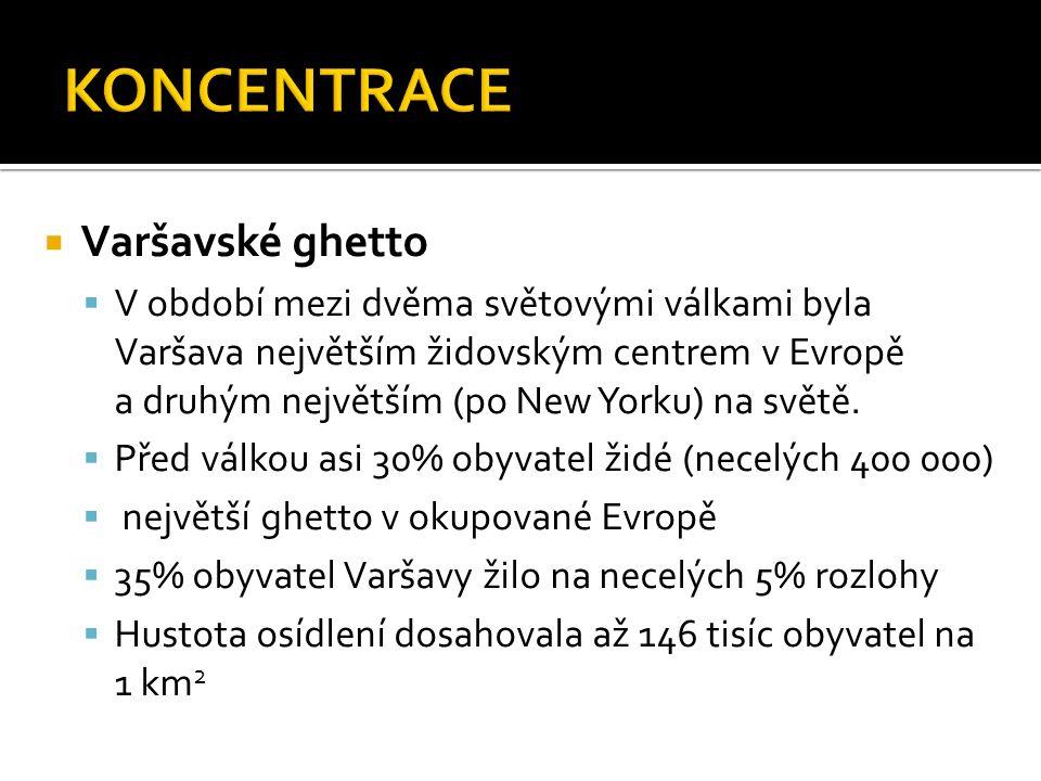  Varšavské ghetto  V období mezi dvěma světovými válkami byla Varšava největším židovským centrem v Evropě a druhým největším (po New Yorku) na světě.