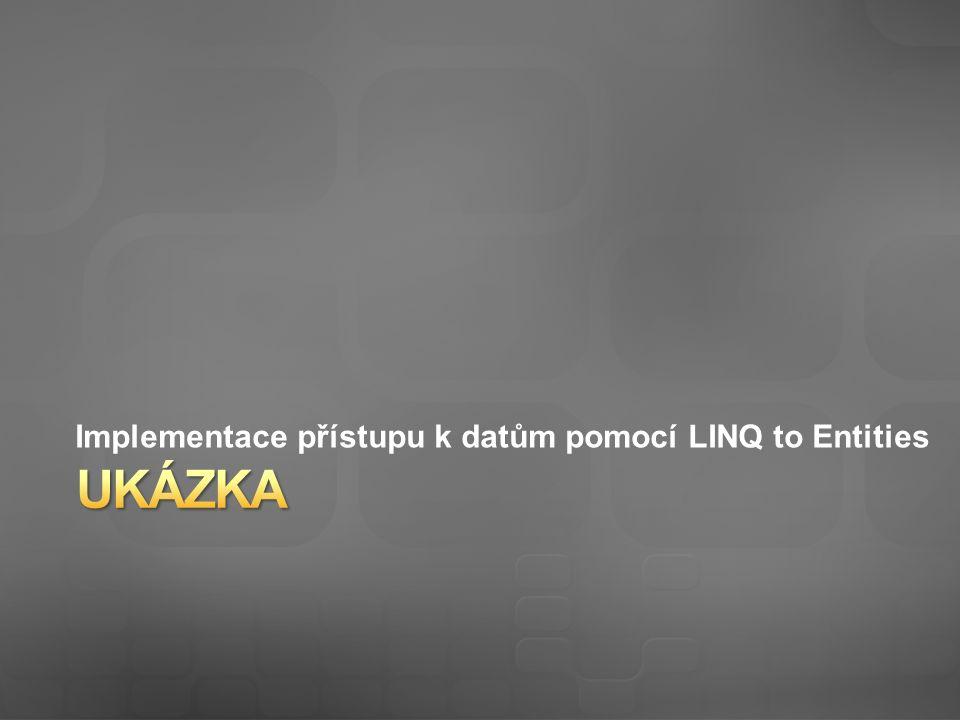 Implementace přístupu k datům pomocí LINQ to Entities