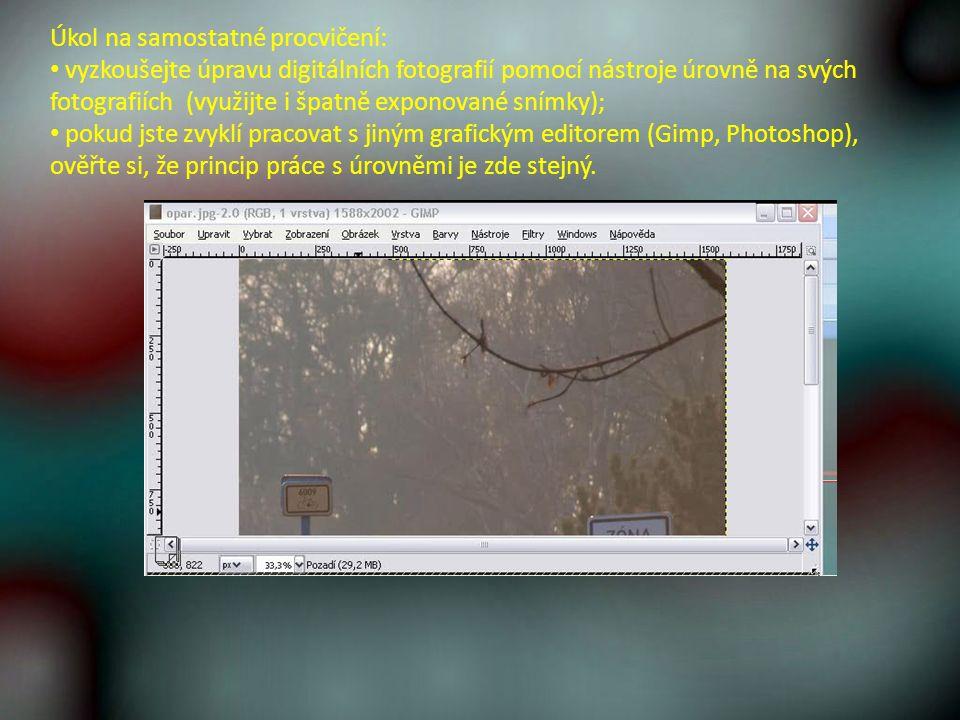 Úkol na samostatné procvičení: vyzkoušejte úpravu digitálních fotografií pomocí nástroje úrovně na svých fotografiích (využijte i špatně exponované snímky); pokud jste zvyklí pracovat s jiným grafickým editorem (Gimp, Photoshop), ověřte si, že princip práce s úrovněmi je zde stejný.