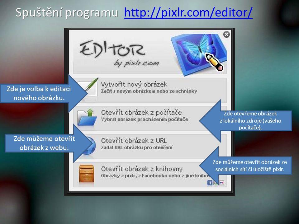 Spuštění programu http://pixlr.com/editor/ Zde je volba k editaci nového obrázku.