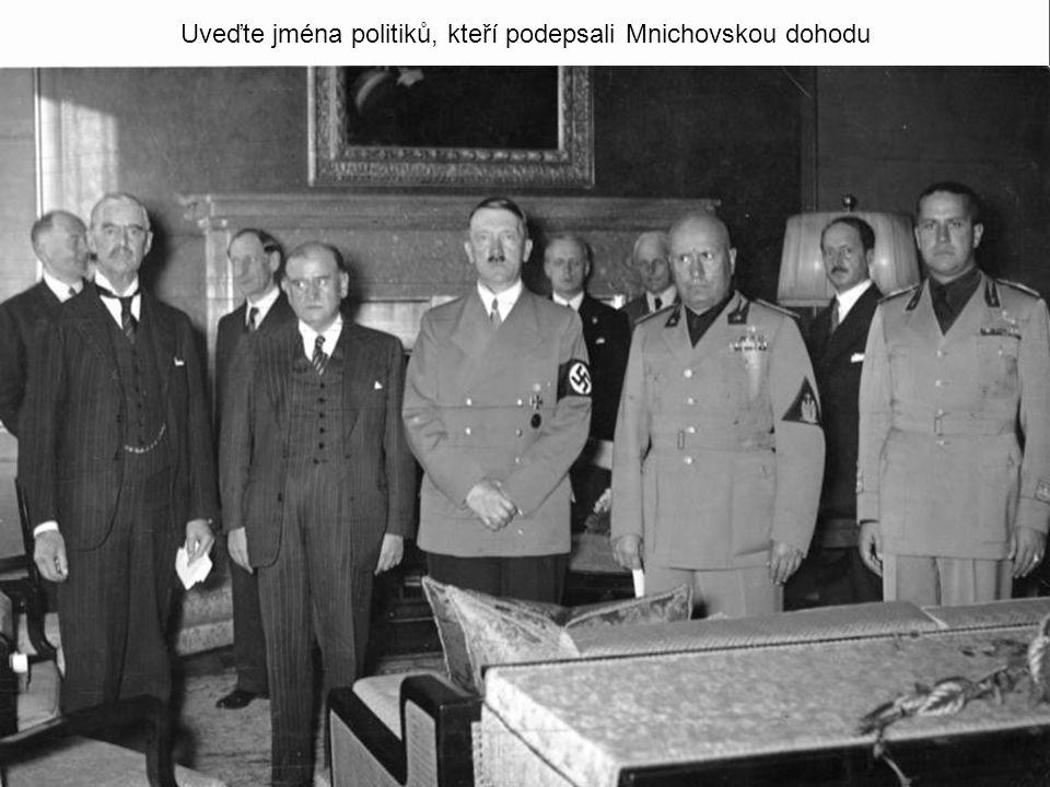 Uveďte jména politiků, kteří podepsali Mnichovskou dohodu