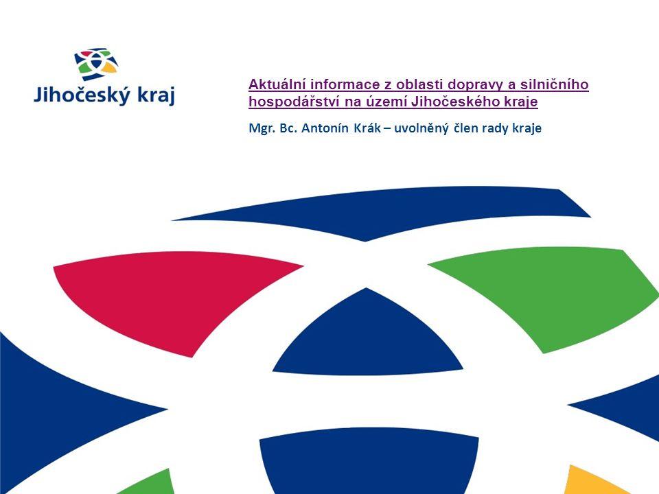 Aktuální informace z oblasti dopravy a silničního hospodářství na území Jihočeského kraje Mgr.
