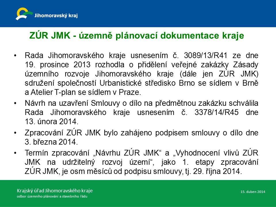 ZÚR JMK - územně plánovací dokumentace kraje Rada Jihomoravského kraje usnesením č. 3089/13/R41 ze dne 19. prosince 2013 rozhodla o přidělení veřejné