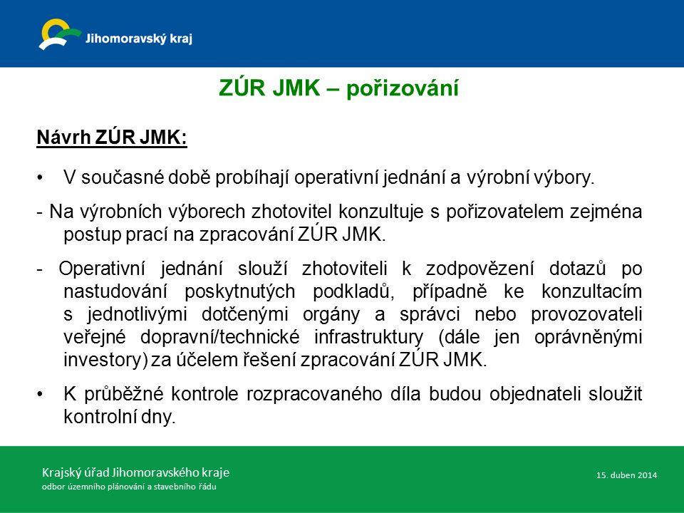 ZÚR JMK – pořizování Návrh ZÚR JMK: V současné době probíhají operativní jednání a výrobní výbory. - Na výrobních výborech zhotovitel konzultuje s poř