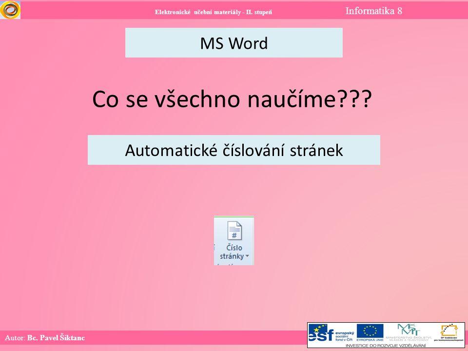 Elektronické učební materiály - II. stupeň Informatika 8 Autor: Bc.