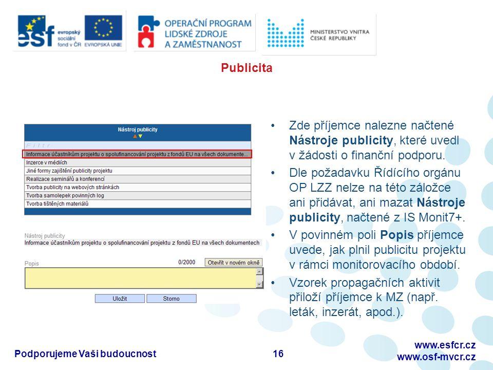 Publicita Zde příjemce nalezne načtené Nástroje publicity, které uvedl v žádosti o finanční podporu.