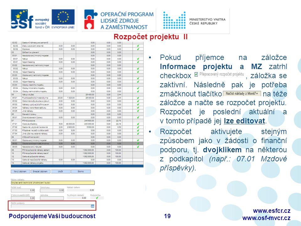 Rozpočet projektu II Pokud příjemce na záložce Informace projektu a MZ zatrhl checkbox, záložka se zaktivní.