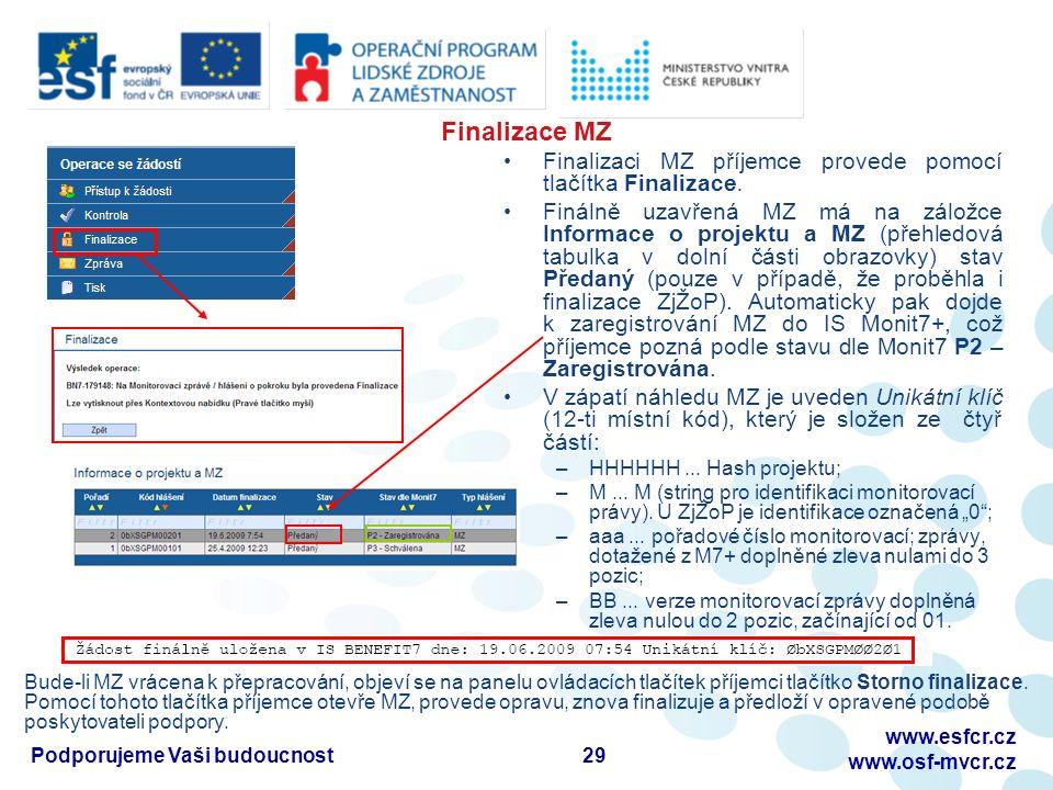 Finalizace MZ Finalizaci MZ příjemce provede pomocí tlačítka Finalizace.