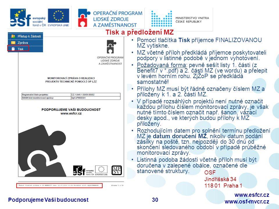 Tisk a předložení MZ Pomocí tlačítka Tisk příjemce FINALIZOVANOU MZ vytiskne.