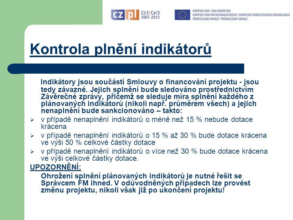 Kontrola plnění indikátorů Indikátory jsou součástí Smlouvy o financování projektu - jsou tedy závazné.