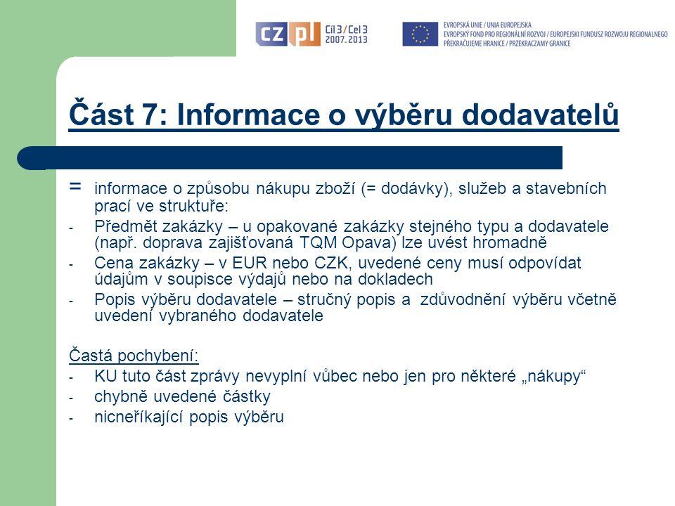 Část 7: Informace o výběru dodavatelů = informace o způsobu nákupu zboží (= dodávky), služeb a stavebních prací ve struktuře: - Předmět zakázky – u opakované zakázky stejného typu a dodavatele (např.